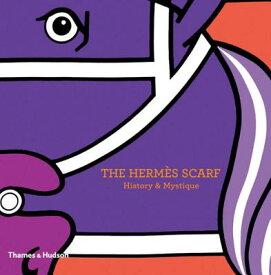 HERMES SCARF,THE:HISTORY & MYSTIQUE(H) [ NADINE COLENO ]