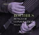 【輸入盤】『ボエティウス:慰めの歌〜11世紀カンタベリーからのメトラ』 セクエンツィア