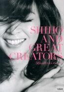 SHIHO AND GREAT CREATORS