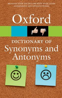 The Oxford Dictionary of Synonyms and Antonyms OXFORD DICT OF SYNONYMS & A-3E (Oxford Paperback Reference) [ Oxford University Press ]
