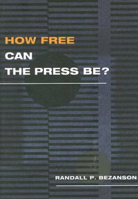 How_Free_Can_the_Press_Be?