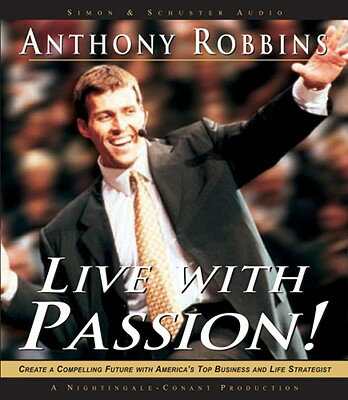 Live with Passion!: Stategies for Creating a Compelling Future LIVE W/PASSION 6D [ Tony Robbins ]