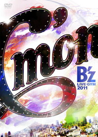 B'z LIVE-GYM 2011-C'mon- [ B'z ]
