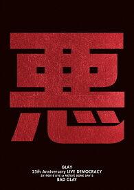 "GLAY 25th Anniversary ""LIVE DEMOCRACY"" Powered by HOTEL GLAY DAY2 ""悪いGLAY""【Blu-ray】 [ GLAY ]"