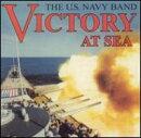 【輸入盤】Victory At The Sea: United States Navy Band