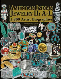 American Indian Jewelry II: A-L: 1,800 Artist Biographies AMER INDIAN JEWELRY II A-L REG (American Indian Art) [ Gregory Schaaf ]