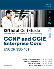 CCNP and CCIE Enterprise Core Encor 350-401 Official Cert Guide CCNP & CCIE ENTERPRISE CORE EN (Official Cert Guide) [ Kevin Wallace ]