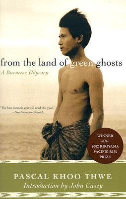 From the Land of Green Ghosts: A Burmese Odyssey FROM THE LAND OF GREEN GHOSTS [ Pascal Khoo Thwe ]