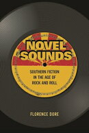 Novel Sounds: Southern Fiction in the Age of Rock and Roll