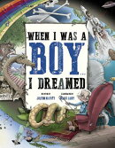 When I Was a Boy... I Dreamed