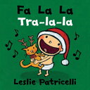 Fa La La/Tra-La-La FA LA LA/TRA-LA-LA (Leslie Patricelli Board Books) [ Leslie Patricelli ]