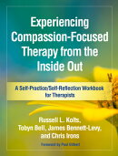 Experiencing Compassion-Focused Therapy from the Inside Out: A Self-Practice/Self-Reflection Workboo