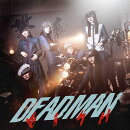 DEADMAN (Music Video盤 CD+DVD)