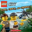 Cops, Crocs, and Crooks! (Lego City) COPS CROCS & CROOKS (LEGO CITY (Lego City) [ Trey King ]