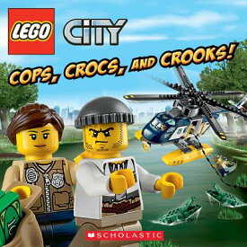 Cops, Crocs, and Crooks! (Lego City) COPS CROCS & CROOKS (LEGO CITY (Lego City) [ Trey King ]