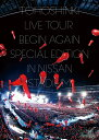 東方神起 LIVE TOUR 〜Begin Again〜 Special Edition in NISSAN STADIUM(DVD3枚組 スマプラ対応) [ 東方神起 ]