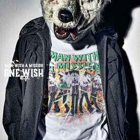 ONE WISH e.p. (初回限定盤 CD+DVD) [ MAN WITH A MISSION ]
