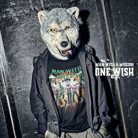 ONE WISH e.p. [ MAN WITH A MISSION ]