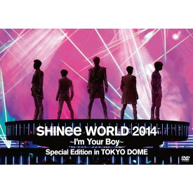 SHINee WORLD 2014〜I'm Your Boy〜 Special Edition in TOKYO DOME [ SHINee ]