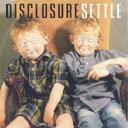 セトル [ Disclosure ]