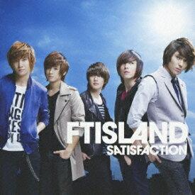 SATISFACTION(初回限定A CD+DVD) [ FTISLAND ]