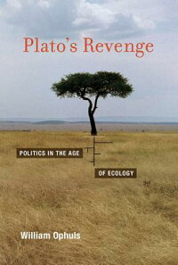 Plato'sRevenge:PoliticsintheAgeofEcology[WilliamOphuls]
