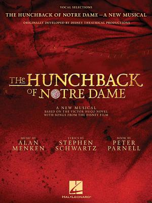The Hunchback of Notre Dame: The Stage Musical: Vocal Selections HUNCHBACK OF NOTRE DAME THE ST [ Stephen Schwartz ]