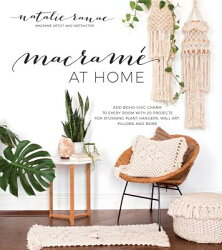 Macrame at Home: Add Boho-Chic Charm to Every Room with 20 Projects for Stunning Plant Hangers, Wall