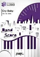 バンドスコアピースBP2343 Cry Baby / Official髭男dism ~TVアニメ『東京リベンジャーズ』主題歌