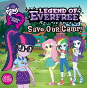 My Little Pony: Equestria Girls: Legend of Everfree: Save Our Camp! MY LITTLE PO...