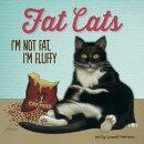 Fat Cats: I'm Not Fat, I'm Fluffy