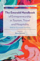 The Emerald Handbook of Entrepreneurship in Tourism, Travel and Hospitality: Skills for Successful V
