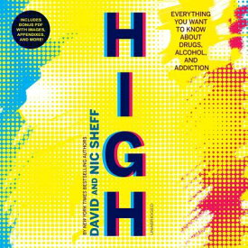 High: Everything You Want to Know about Drugs, Alcohol, and Addiction HIGH D [ David Sheff ]