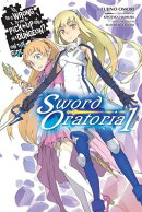 Is It Wrong to Try to Pick Up Girls in a Dungeon? on the Side: Sword Oratoria, Vol. 1 (Light Novel)
