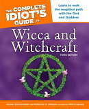 The Complete Idiot's Guide to Wicca and Witchcraft, 3rd Edition: Learn to Walk the Magickal Path wit