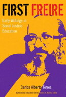 First Freire: Early Writings in Social Justice Education