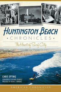 HuntingtonBeachChronicles:TheHeartofSurfCity[ChrisEpting]