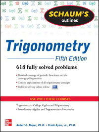 Schaum'sOutlineofTrigonometry,5thEdition[RobertMoyer]