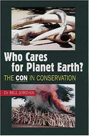 Who Cares for Planet Earth?: The Con in Conservation WHO CARES FOR PLANET EARTH [ R. K. Britton ]