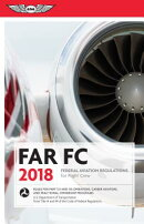 Far-FC 2018: Federal Aviation Regulations for Flight Crew