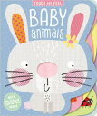Touch and Feel Baby Animals TOUCH & FEEL BABY ANIMALS (Touch and Feel) [ Clare Fennell ]