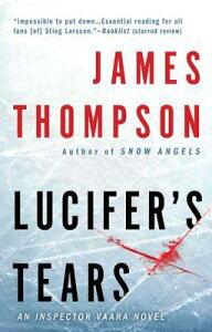Lucifer's Tears: A Thriller LUCIFERS TEARS (Inspector Vaara Novels) [ James Thompson ]