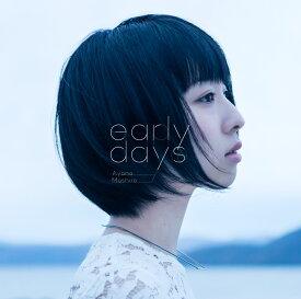 early days [ 綾野ましろ ]