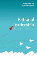 Rational Leadership: Developing Iconic Corporations