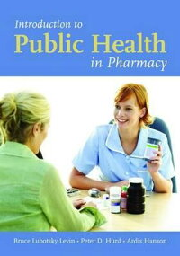 IntroductiontoPublicHealthinPharmacy[BruceL.Levin]