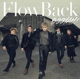 BOOYAH! (初回限定盤 CD+DVD) [ FlowBack ]