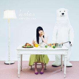 white disc +++ [ halca ]