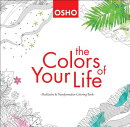 The Colors of Your Life: A Meditative and Transformative Coloring Book