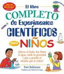 El Libro Completo de Experimentos Cientificos Para Ninos / The Everything Kids': Hierve El Hielo, Ha