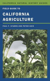 Field Guide to California Agriculture FGT CALIFORNIA AGRICULTURE (California Natural History Guides (Paperback)) [ Paul Starrs ]